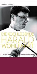 Die Kochlegende Harald Wohlfahrt